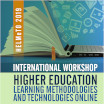 International Workshop: Higher education learning methodologies and technologies online
